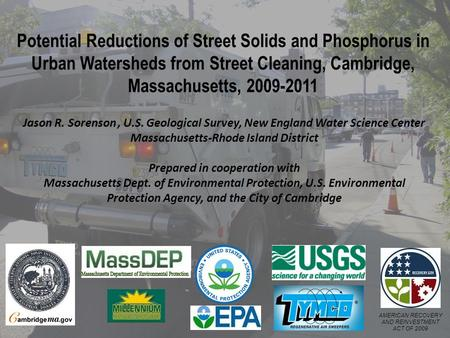 AMERICAN RECOVERY AND REINVESTMENT ACT OF 2009 Potential Reductions of Street Solids and Phosphorus in Urban Watersheds from Street Cleaning, Cambridge,