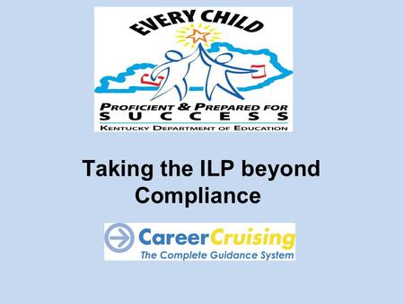 Taking the ILP beyond Compliance. ILP and Accountability Requirements.