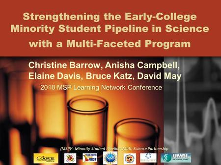 (MSP) 2 : Minority Student Pipeline, Math Science Partnership Strengthening the Early-College Minority Student Pipeline in Science with a Multi-Faceted.