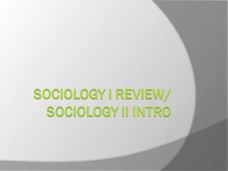 What is Sociology?  The systematic study of human society.  Look for patterns among people.  How does society influence individuals?  How do individuals.