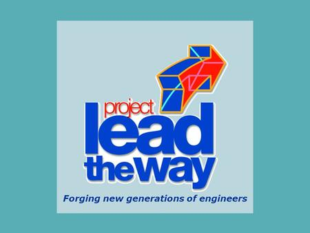 Forging new generations of engineers. What is Project Lead The Way?