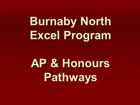 Burnaby North Excel Program AP & Honours Pathways.