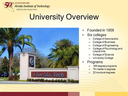 University Overview Founded in 1958 Six colleges –College of Aeronautics –College of Business –College of Engineering –College of Psychology and Liberal.