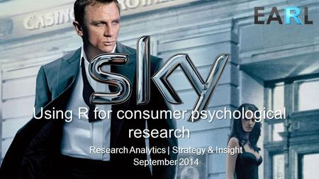 1 Using R for consumer psychological research Research Analytics | Strategy & Insight September 2014.