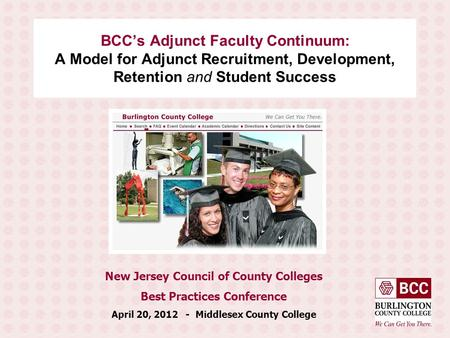 BCC's Adjunct Faculty Continuum: A Model for Adjunct Recruitment, Development, Retention and Student Success New Jersey Council of County Colleges Best.