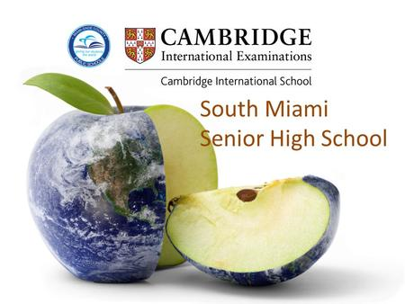 South Miami Senior High School. Advanced International Certificate of Education (AICE Diploma) An international, pre-university program developed by the.