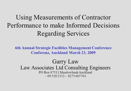 Using Measurements of Contractor Performance to make Informed Decisions Regarding Services 6th Annual Strategic Facilities Management Conference Conferenz,