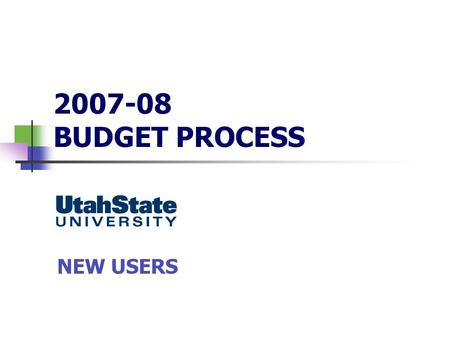 2007-08 BUDGET PROCESS NEW USERS. Date: 3-19-07Budget & Planning Budget & Planning Office Whitney Pugh, Executive Director (x.7-1177) Joe Vande Merwe,
