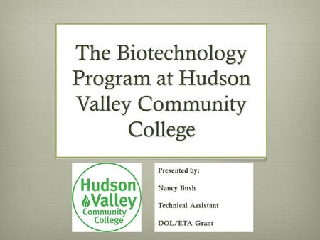 The Biotechnology Program at Hudson Valley Community College