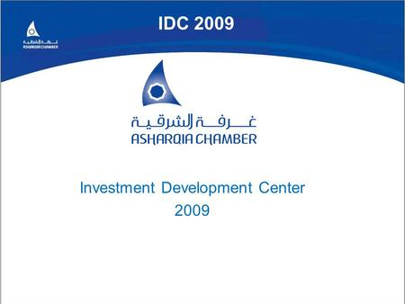 IDC 2009 Investment Development Center 2009.  Investment Development Center (IDC)  What is IDC?  Vision  Mission  Goals and Objectives  Stakeholders.