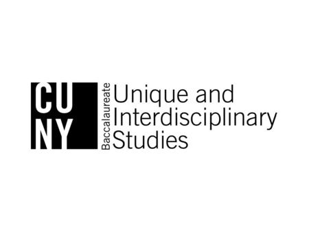 What Is CUNY Baccalaureate? An individualized, University-wide bachelor's degree where highly motivated, self-directed students work with CUNY faculty.