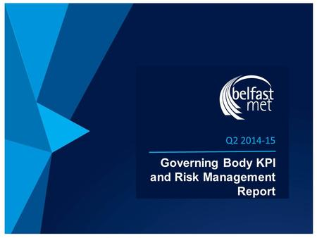 Q2 2014-15 Governing Body KPI and Risk Management Report.