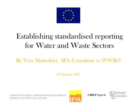 Leaders in the design, implementation and operation of markets for electricity, gas and water. Establishing standardised reporting for Water and Waste.