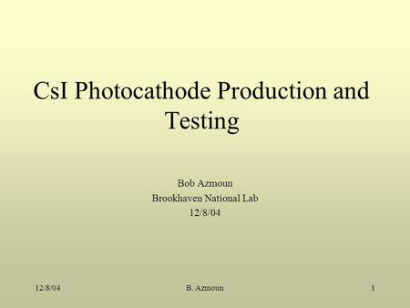 CsI Photocathode Production and Testing