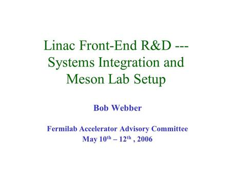 Linac Front-End R&D --- Systems Integration and Meson Lab Setup