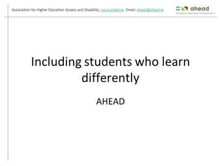 Association for Higher Education Access and Disability,    Including students who learn differently.