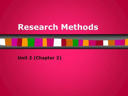 Research Methods Unit 2 (Chapter 2).