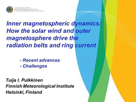 Inner magnetospheric dynamics: How the solar wind and outer magnetosphere drive the radiation belts and ring current - Recent advances - Challenges Tuija.