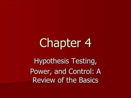 Chapter 4 Hypothesis Testing, Power, and Control: A Review of the Basics.
