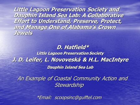 An Example of Coastal Community Action and Stewardship *  An Example of Coastal Community Action and Stewardship *