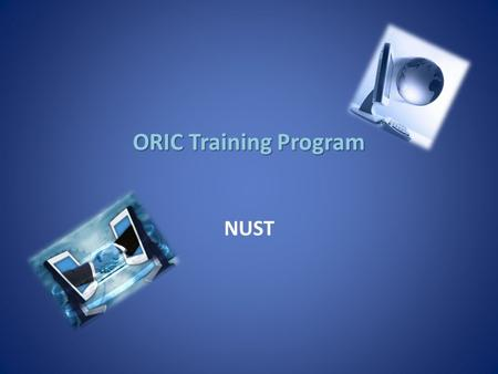 ORIC Training Program NUST. Presenters Ms. Eram ZaidiIP Manager, NUST.