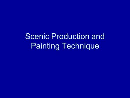 Scenic Production and Painting Technique. Load-In/Construction Calendar Load-In: The time when a set is moved in from the scene shop. In professional.