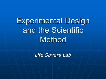 Experimental Design and the Scientific Method