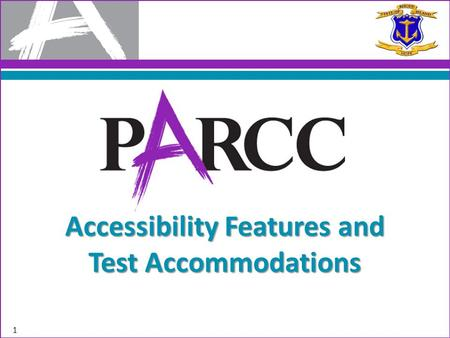 1 Accessibility Features and Test Accommodations.