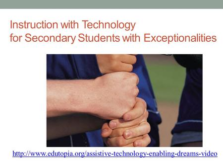 Instruction with Technology for Secondary Students with Exceptionalities