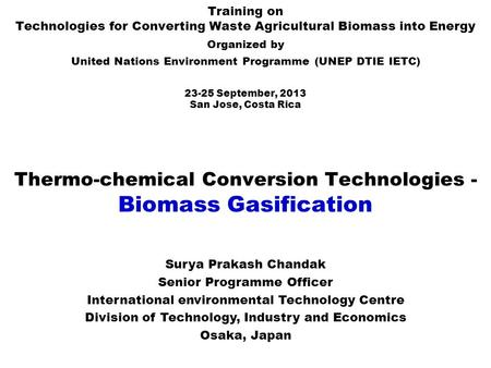 Thermo-chemical Conversion Technologies - Biomass Gasification