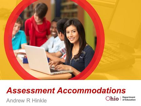 Assessment Accommodations Andrew R Hinkle. Is There Anything I Need to Know About Testing Accommodations for Online Assessments?