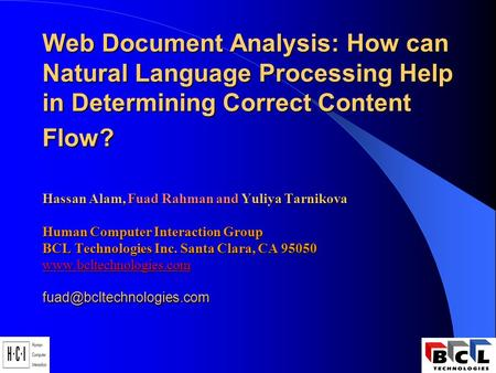 Web Document Analysis: How can Natural Language Processing Help in Determining Correct Content Flow? Hassan Alam, Fuad Rahman and Yuliya Tarnikova Human.