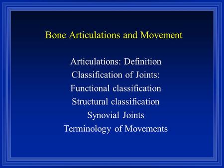 Bone Articulations and Movement