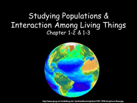 Studying Populations & Interaction Among Living Things Chapter 1-2 & 1-3