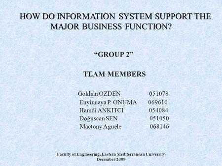 HOW DO INFORMATION SYSTEM SUPPORT THE MAJOR BUSINESS FUNCTION?