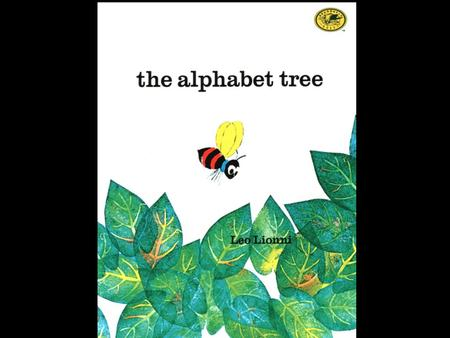 """This is the Alphabet Tree,"" said the ant. ""Why is it called the Alphabet Tree?"" asked His friend."