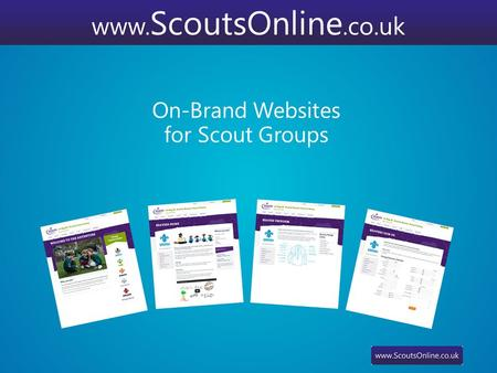 Www. ScoutsOnline.co.uk On-Brand Websites for Scout Groups.