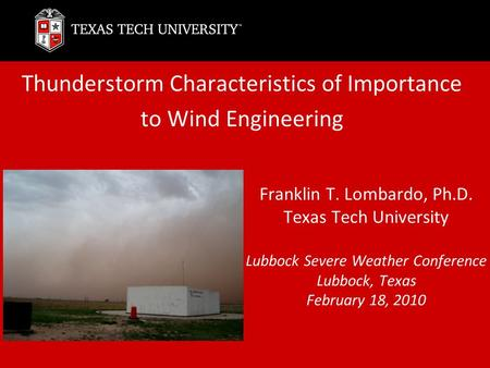 Thunderstorm Characteristics of Importance to Wind Engineering