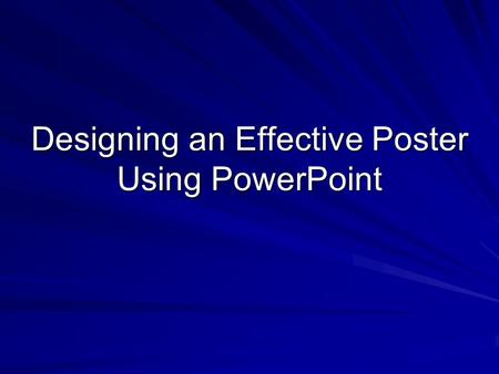 Designing an Effective Poster Using PowerPoint. Don't Wait Until the Last Minute! Before Mar. 28 th.