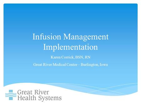 Infusion Management Implementation