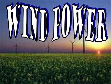 Wind power has been used as long as humans have put sails into the wind. Since a long time wind powered machines have ground grain and pumped water. Wind.