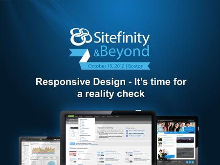 Responsive Design - It's time for a reality check.