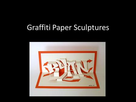 Graffiti Paper Sculptures. Graffiti History Graffiti has a long and proud history. The subculture surrounding graffiti has existed for several decades,
