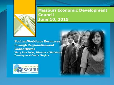 Industry driven curriculum to create a skilled and work ready workforce UISD Superintendent Missouri Economic Development Council June 10, 2015 M Pooling.