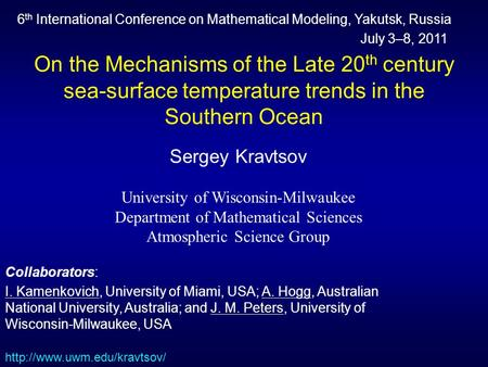 On the Mechanisms of the Late 20 th century sea-surface temperature trends in the Southern Ocean Sergey Kravtsov University of Wisconsin-Milwaukee Department.