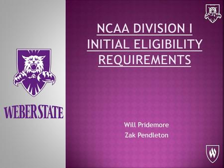 Will Pridemore Zak Pendleton.  Academic Certification  Amateurism Certification.