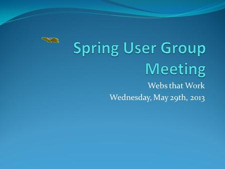 Webs that Work Wednesday, May 29th, 2013. Introductions WNYRIC Webs that Work Team Team Lead - Rob Warchocki Supervisor of Web Site & Messaging Services.
