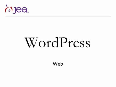 WordPress Web. WordPress Blogging system with full content management Personal publishing system Built on PHP scripting language and MySQL relational.