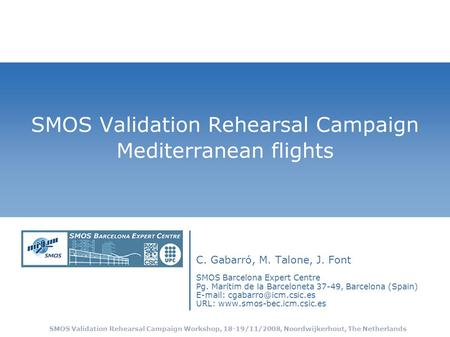 SMOS Validation Rehearsal Campaign Workshop, 18-19/11/2008, Noordwijkerhout, The Netherlands SMOS Validation Rehearsal Campaign Mediterranean flights C.