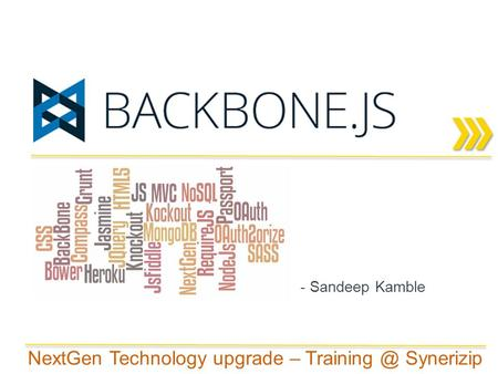 NextGen Technology upgrade – Synerizip - Sandeep Kamble.